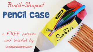 Free Pattern! Pencil-shaped pencil case tutorial