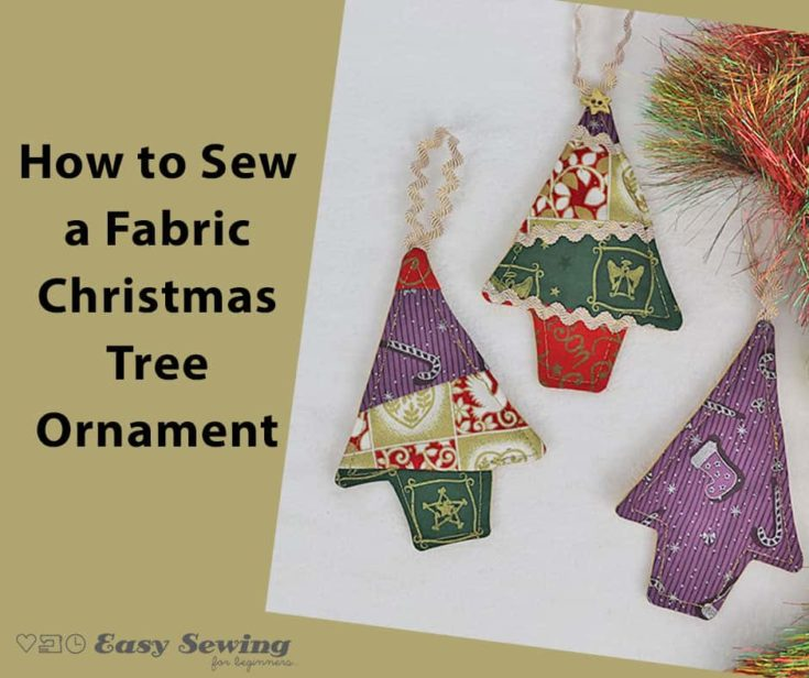 Easy Fabric Christmas Tree Ornaments to Sew