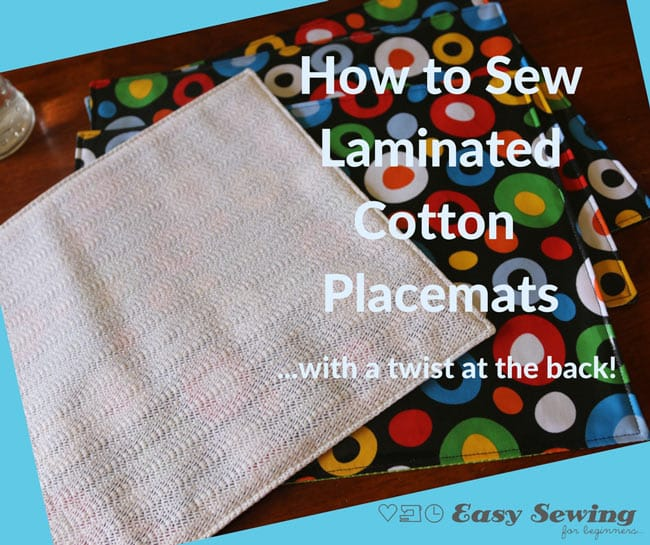 How to Sew Laminated Cotton Placemats…With a twist on the back!